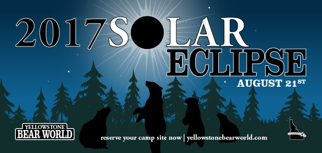 Yellowstone Bear World 2017 Solar Eclipse Camping and Viewing Event
